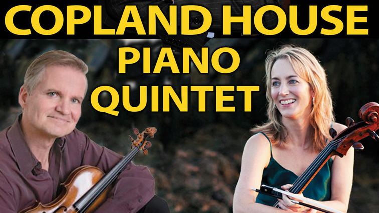 The Acclaimed Copland House Piano Quintet from New York