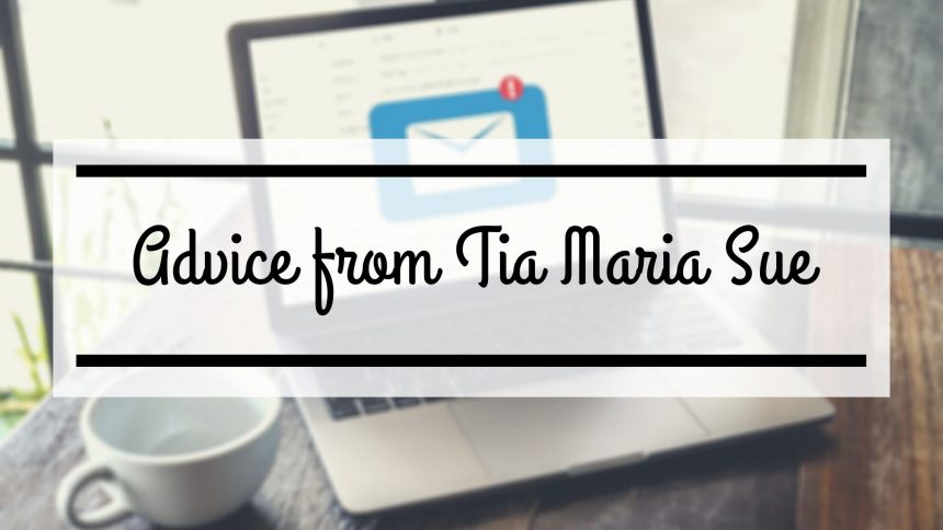 Dear Tia Maria Sue,  I need advice on how to handle a neighbor situation