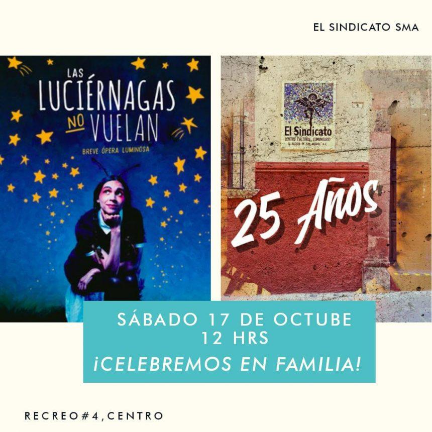 Las Luciernagas No Vuelan, Obra teatral: 25 Aniversario de El Sindicato