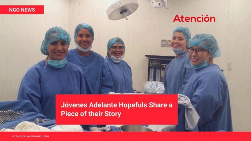 """Jóvenes Adelante Hopefuls Share a Piece of their Story: Part 3, """"Juana"""""""