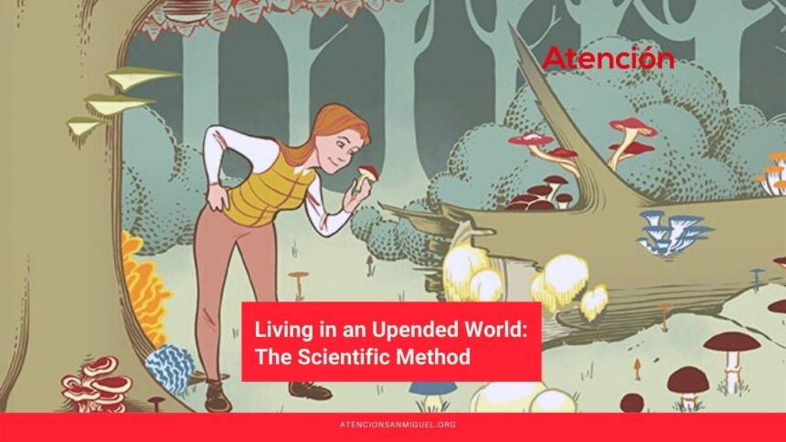Living in an Upended World: The Scientific Method