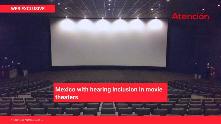 Mexico with hearing inclusion in movie theaters