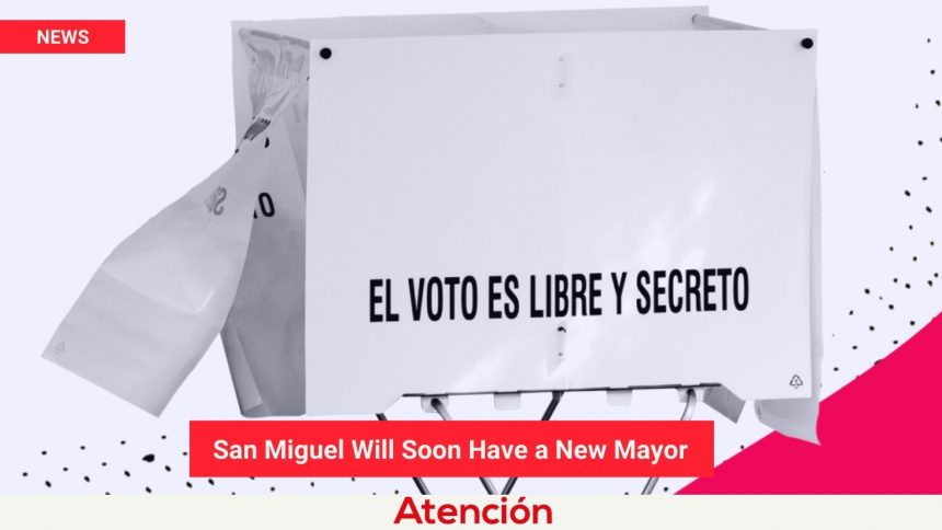San Miguel Will Soon Have a New Mayor