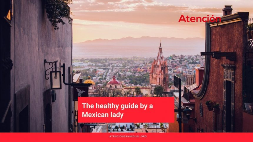 The healthy guide by a Mexican lady