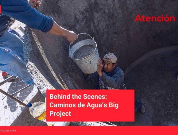 Behind the Scenes: Caminos de Agua's Big Project