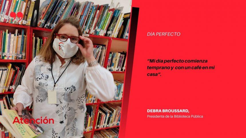 El Día Perfecto de Debra Broussard, Presidenta de la Biblioteca Pública