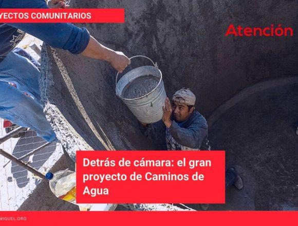 Detrás de cámara: el gran proyecto de Caminos de Agua