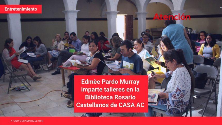 Edmèe Pardo Murray imparte talleres en la Biblioteca Rosario Castellanos de CASA AC