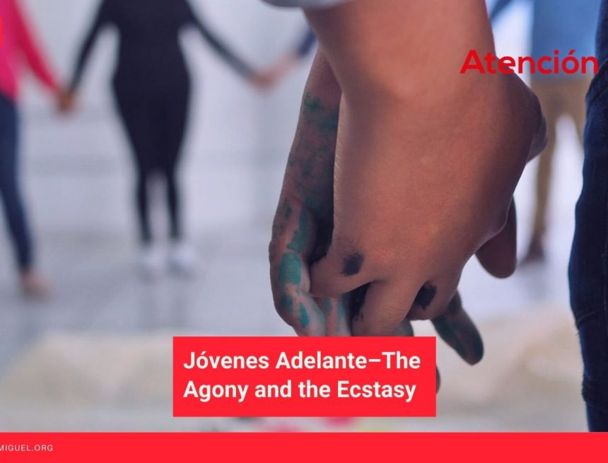 Jóvenes Adelante–The Agony and the Ecstasy
