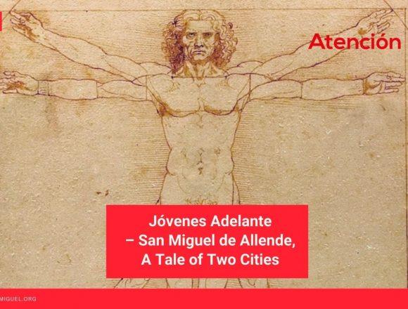 Jóvenes Adelante – San Miguel de Allende, A Tale of Two Cities