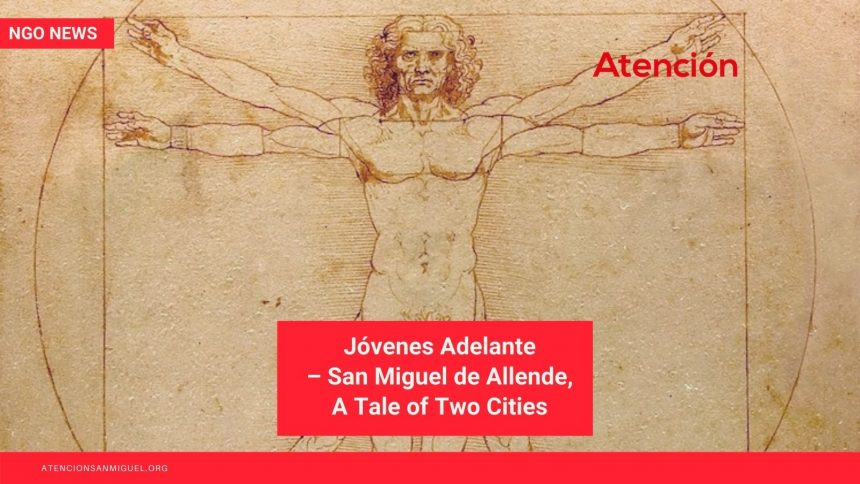 Jóvenes Adelante – San Miguel de Allende, A Tale of Two Cities