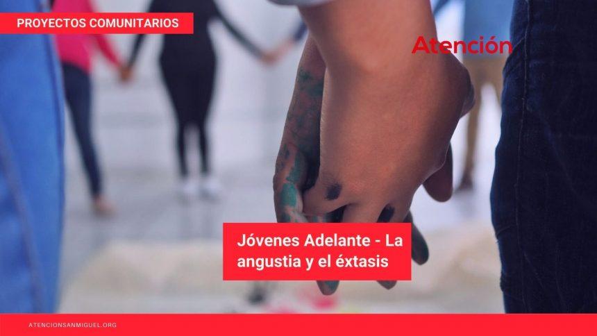 Jóvenes Adelante – La angustia y el éxtasis