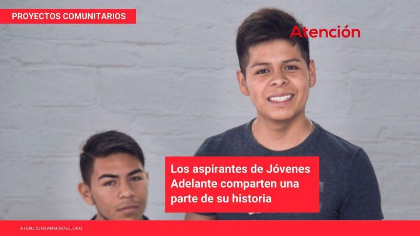 """Los aspirantes de Jóvenes Adelante comparten una parte de su historia: Parte 5, """"Pablo"""""""