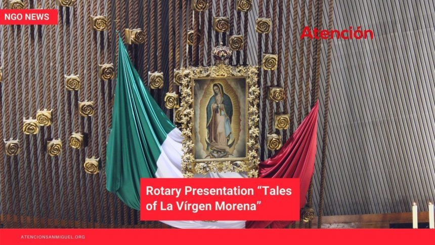 "Rotary Presentation ""Tales of La Vírgen Morena"""