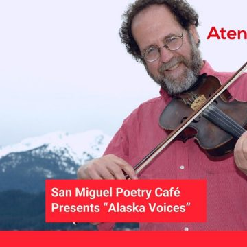 "San Miguel Poetry Café Presents ""Alaska Voices"""