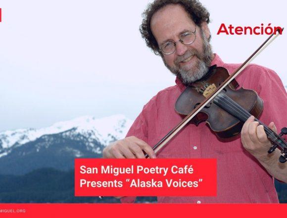 """San Miguel Poetry Café Presents """"Alaska Voices"""""""
