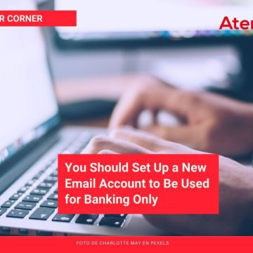 You Should Set Up a New Email Account to Be Used for Banking Only
