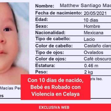 Con 10 días de nacido, Bebé es Robado con Violencia en Celaya