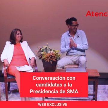 Conversación con candidatas a la Presidencia de SMA