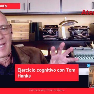 Ejercicio cognitivo con Tom Hanks