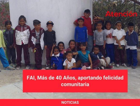 FAI, Más de 40 Años, aportando felicidad comunitaria