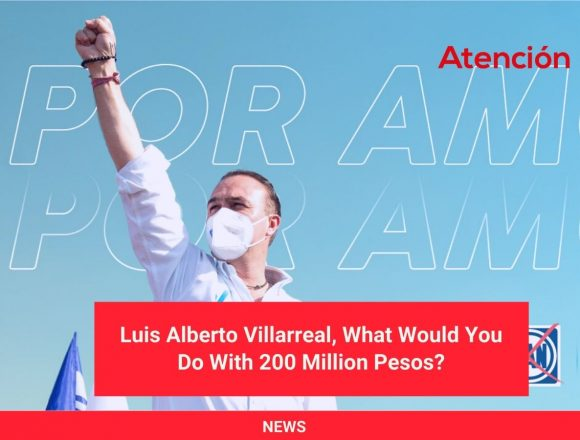 Luis Alberto Villarreal, What Would You Do With 200 Million Pesos?