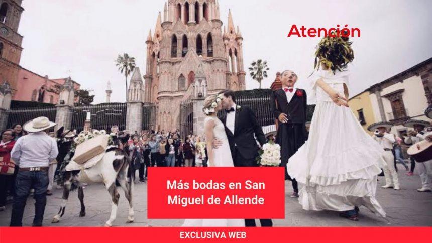 Más Bodas en San Miguel de Allende