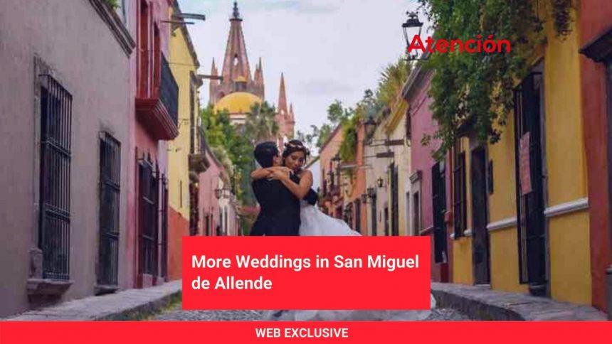 More Weddings in San Miguel de Allende