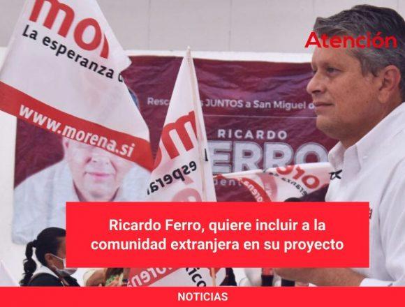Ricardo Ferro, quiere incluir a la comunidad extranjera en su proyecto