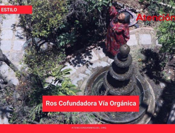 El día Perfecto de Ros, Cofundadora Vía Orgánica