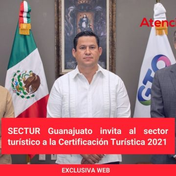 SECTUR Guanajuato invita al sector turístico a la Certificación Turística 2021