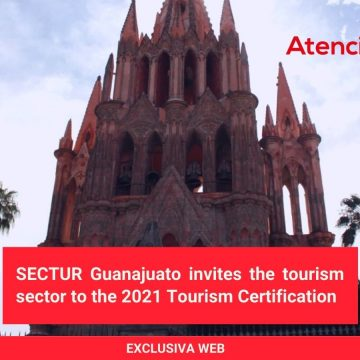 SECTUR Guanajuato invites the tourism sector to the 2021 Tourism Certification