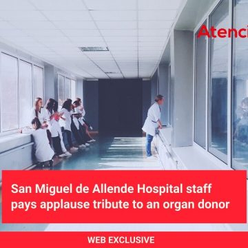San Miguel de Allende Hospital staff pays applause tribute to an organ donor