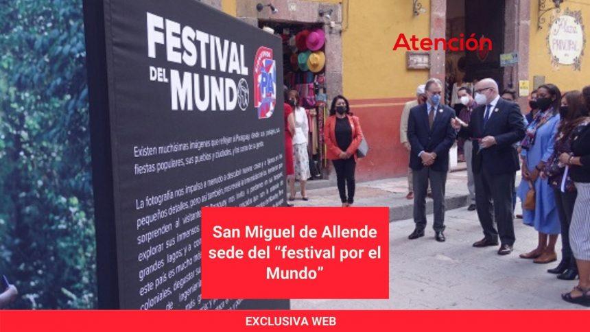 """San Miguel de Allende sede del """"festival por el Mundo"""""""