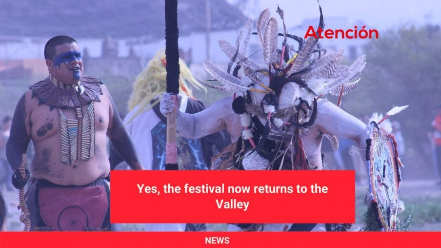 Yes, the festival now returns to the Valley