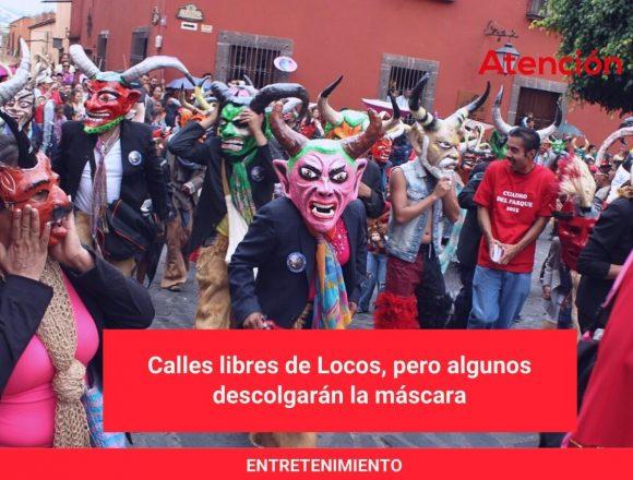 Calles libres de Locos, pero algunos descolgarán la máscara