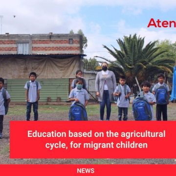 Education based on the agricultural cycle, for migrant children