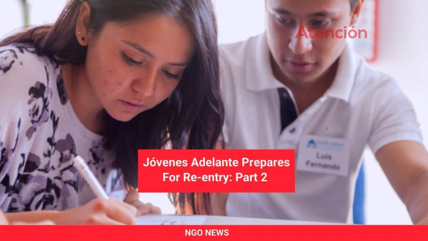 Jóvenes Adelante Prepares For Re-entry: Part 2