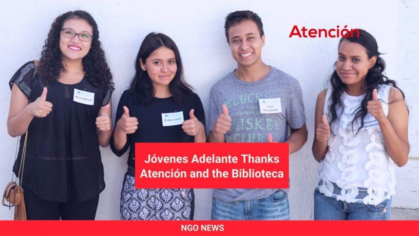 Jóvenes Adelante Thanks Atención and the Biblioteca