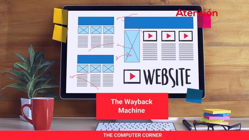 The Computer Corner: The Wayback Machine