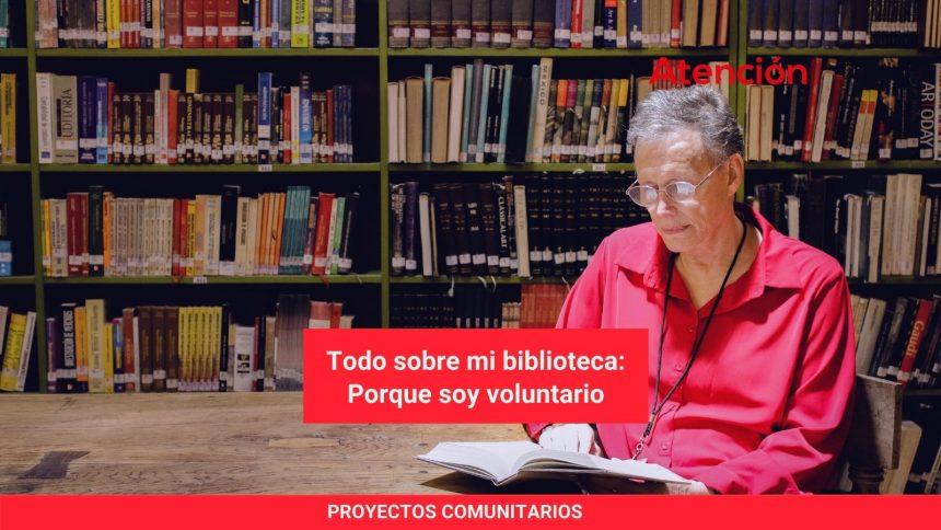 Todo sobre mi biblioteca: Porque soy voluntario