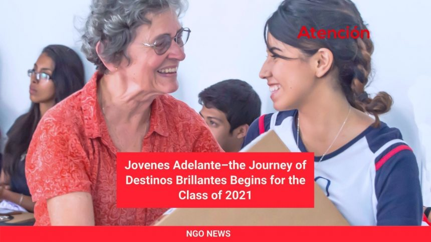 Jovenes Adelante–the Journey of Destinos Brillantes Begins for the Class of 2021