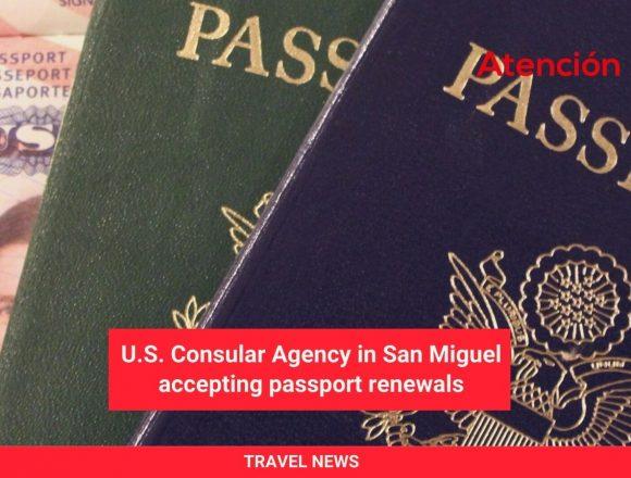 U.S. Consular Agency in San Miguel accepting passport renewals