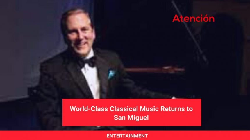 World-Class Classical Music Returns to San Miguel
