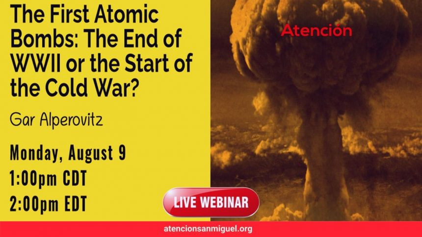 The First Atomic Bombs: The End of WWII or the Start of the Cold War?